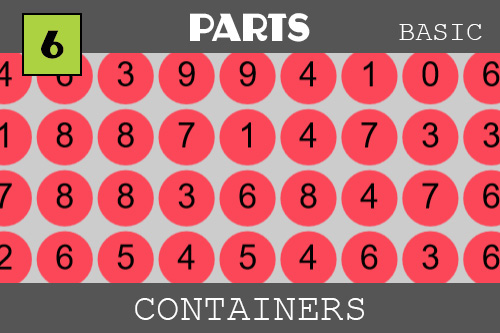 Containers - under the PARTS category.  There are many red circles with random numbers in them. These were added to a container so we can do things with them all at once like hide them or move them or animate them or click on the container and find out which object was clicked.  Objects in containers are called children and the container is the parent!