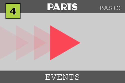Events - under the PARTS category.  Events are when something happens, like when we click or press a key.  Pictured is a red triangle pointing to the right - if we click it it moves this way!  The triangle has faded triangles behind to indicate that it has been moving.  In the tutorial, the faded triangles are not really there... it was an effect because just a triangle on the screen looked a little boring for the thumbnail - shhh... do not tell the others!