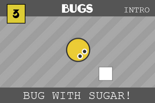 Our little round yellow bug with black eyes offset with white is sitting on the grey and silver striped background looking at a white cube of sugar. mmm.  The example will let you make a bug that moves to where you press on the page.  You try and make the bug eat the sugar and when you do, a new sugar will appear somewhere random.